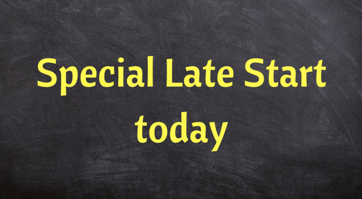 special late start