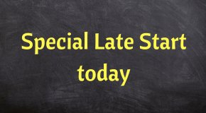 Special late start today